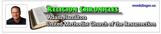 http://www.religionchronicles.info/re-adam-hamilton.html