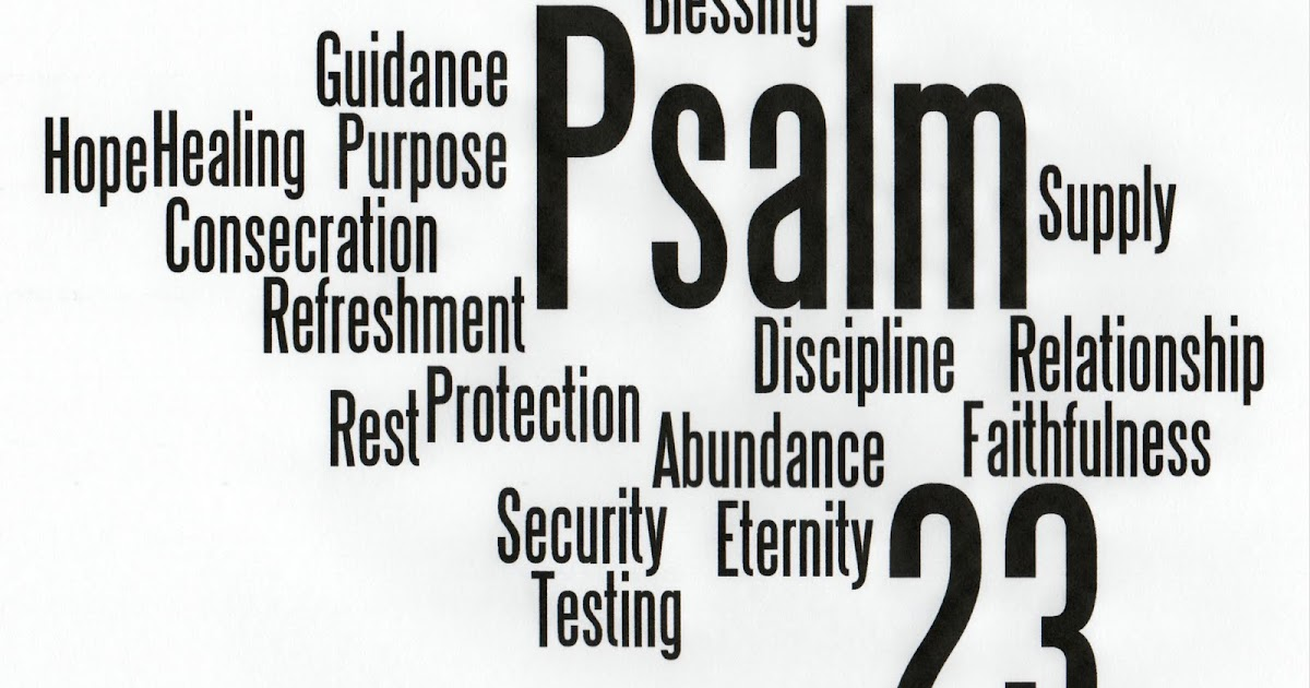 a comparison of psalm 23 some men Some men were gentle, kind, intelligent, brave, and selfless in their devotion to their stock under one man sheep would struggle, starve, and suffer endless hardship in another's care they would flourish and thrive contentedly.