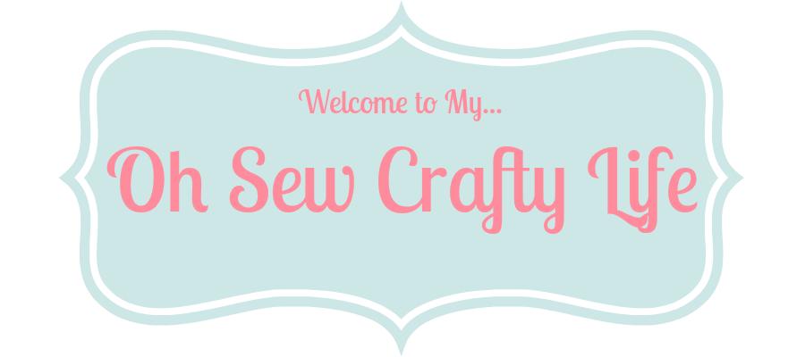 Oh Sew Crafty Life