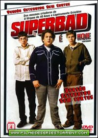 Superbad - É Hoje Dublado Torrent (2007)