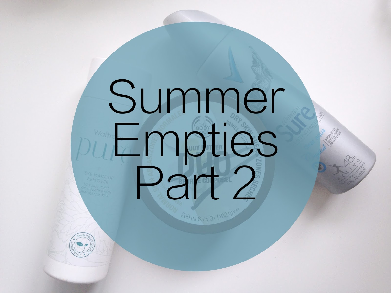 Summer Empties Part 2