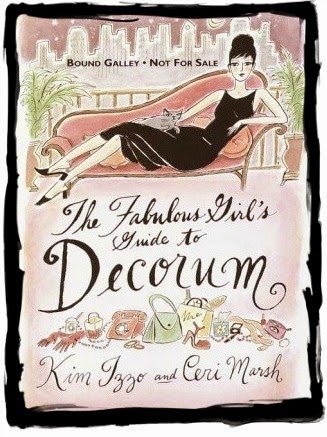 analysis of the book the fabulous girls guide to decorum by kim izzo and ceri marsh The paperback of the the fabulous girl's guide to decorum by kim izzo, ceri marsh | at barnes & noble free shipping on $25 or more.