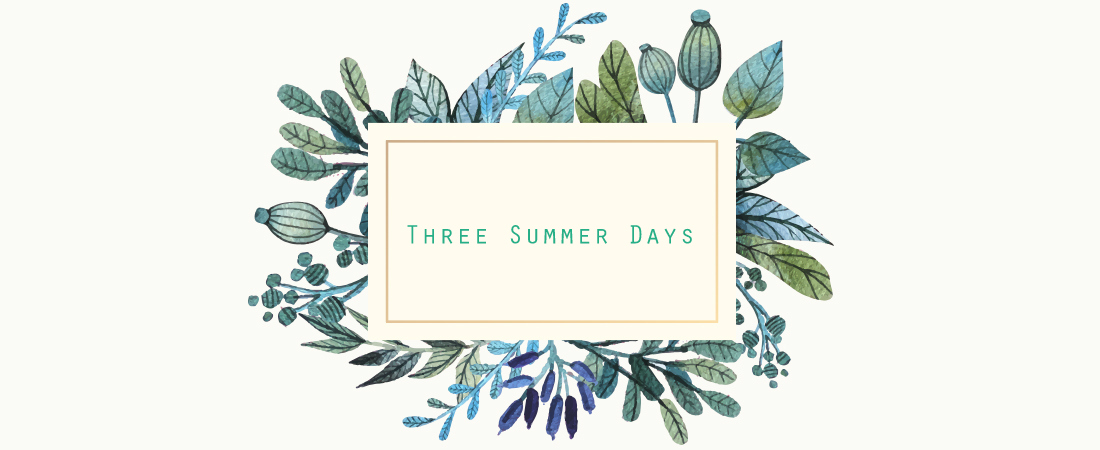 Three Summer Days