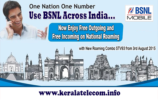 Enjoy Free Outgoing Calls in Roaming, BSNL Kerala Circle has announced the launch of New Roaming Offer - 'Combo STV 93' from 3rd August 2015