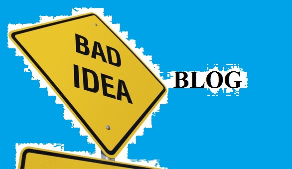 Bad Idea Blog