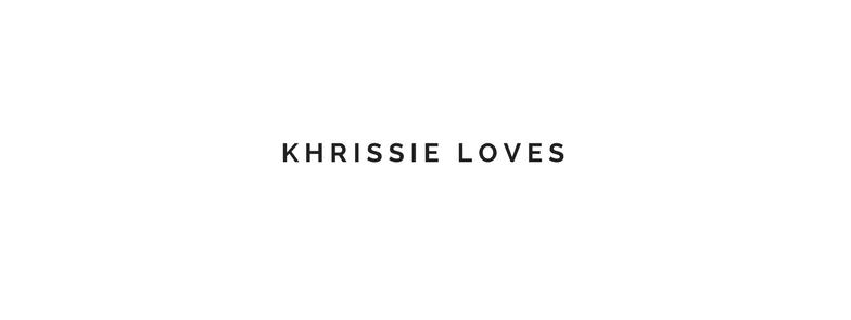KHRISSIE LOVES