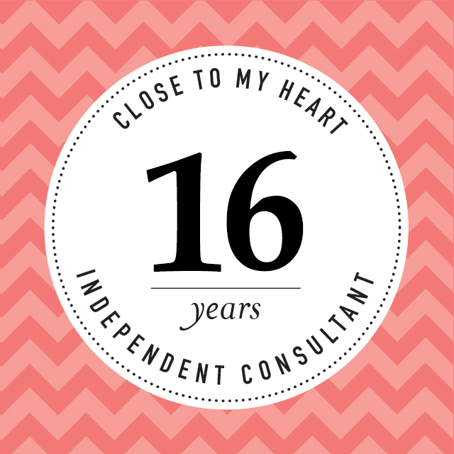 Celebrating 16 years with Close to my Heart!!