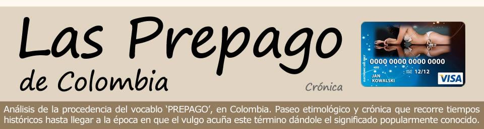 CHICAS PREPAGO Y SIMILARES – HISTORIA DE ELLAS EN COLOMBIA Y DE LA CREACIÓN DE LA PALABRA PREPAGO