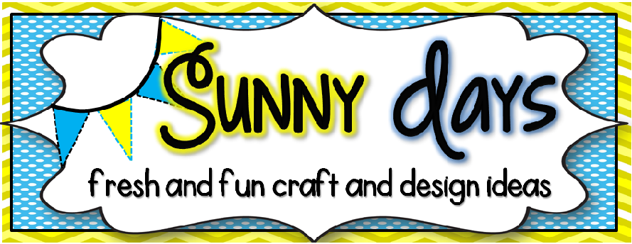 Sunny Days: Fresh and Fun Craft and Design Ideas