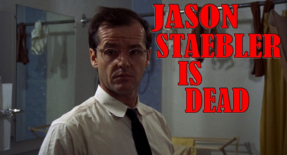 JASON STAEBLER IS DEAD
