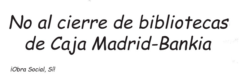 No al cierre bibliotecas Caja Madrid-Bankia