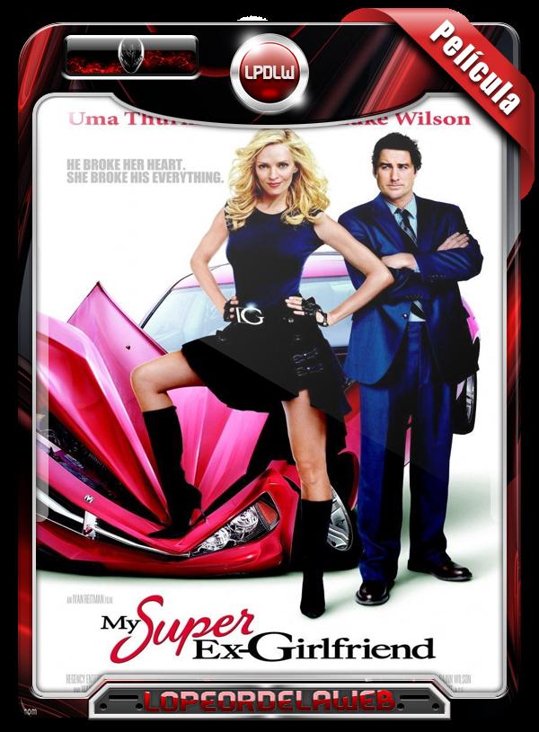 My Super Ex-Girlfriend (2006) | Mi Super Ex-Novia 720p H264