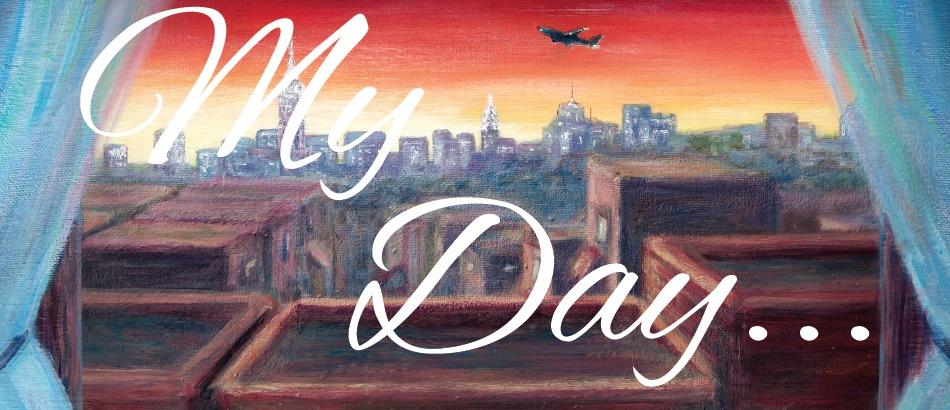 My Day... A Long Distance Lullaby ©2015 Jennifer M. Varn