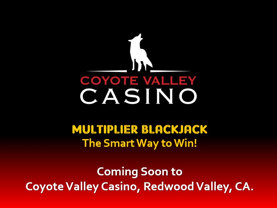 Coming Soon Coyote Valley Casino, Redwood Valley, CA