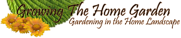 Growing The Home Garden: Gardening in the Home Landscape