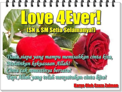 Love 4Ever (SN & SM Setia Selamanya)