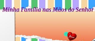 http://minhafamilianasmaosdosenhor.blogspot.com.br/