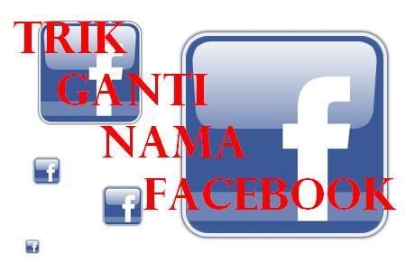 cara mengganti nama facebook sepuasnya