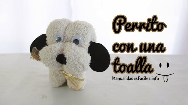 Cómo hacer un perrito con una toalla, toallas con formas, manualidades fáciles