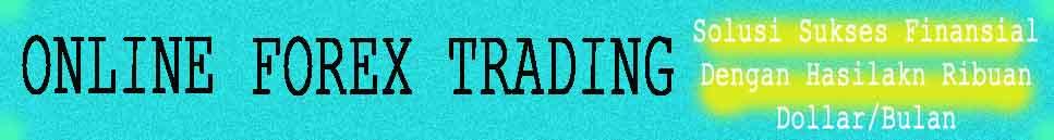 Belajar Online Forex Trading - Penghasilan Dari Forex