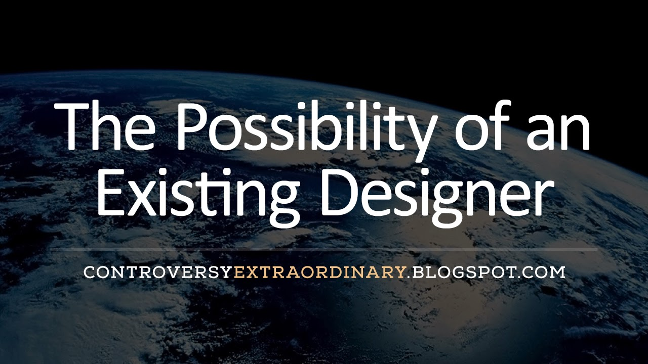The Possibility of an Existing Designer