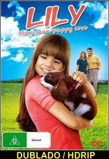 Assistir Lily Mais do Que Amor á um Cachorrinho Dublado