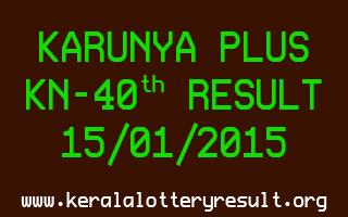 KARUNYA PLUS Lottery KN-40 Result 15-01-2015