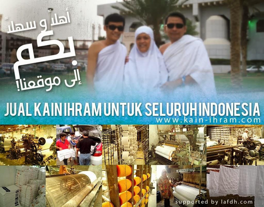 KAIN-IHRAM.COM | KAIN IHRAM PALING DICARI INDONESIA DAN MALAYSIA, LANGSUNG DARI PABRIK.