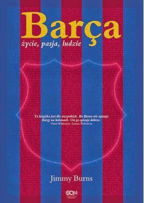 """""""Barça. Życie, pasja, ludzie"""" Jimmy Burns - recenzja"""