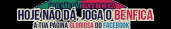 Hoje não dá, joga o Benfica