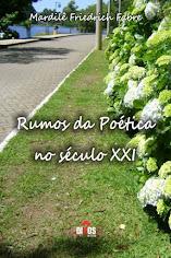 """""""Rumos da Poética no Século XXI"""""""