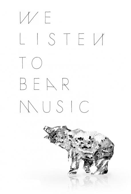 We Listen To Bear Music.