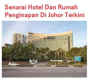 Senarai Hotel Dan Rumah Penginapan Di Johor JB