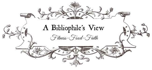 A Bibliophile's View: Fitness, Food, and Faith