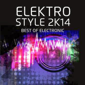 Elektro Style 2K14   Best Of Electronic