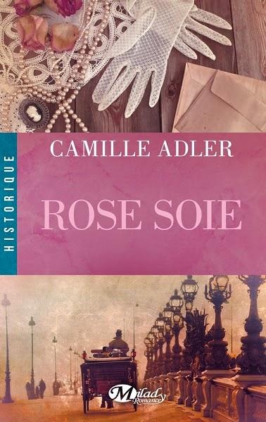 http://www.leslecturesdemylene.com/2014/10/rose-soie-de-camille-adler.html