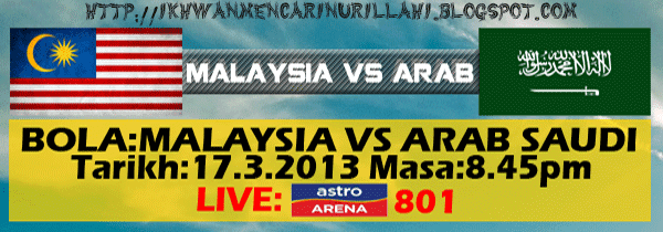 Live Streaming Malaysia vs Arab Saudi 17 Mac 2013