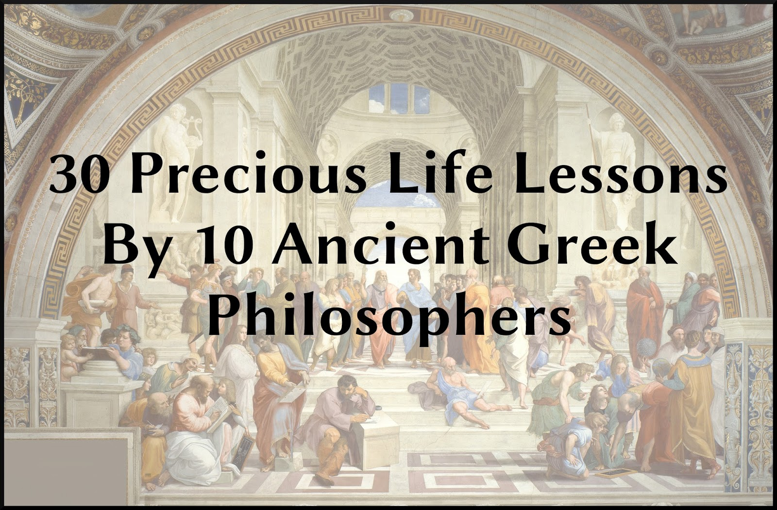 30 Precious Life Lessons By 10 Ancient Greek Philosophers
