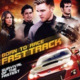 Born to Race: Fast Track Blu-ray Review