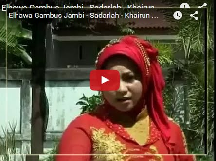 Elhawa - Sadarlah - Khairun Najwa (Qasidah Jambi)