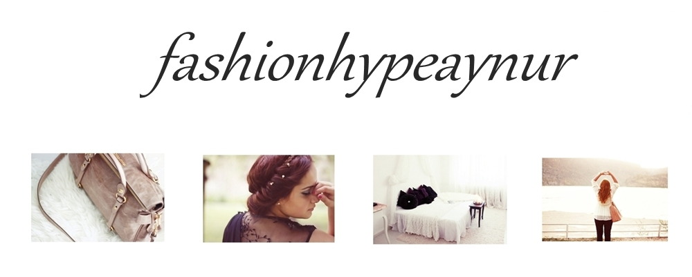 fashionhypeaynur - personal life and style blog
