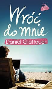"""Daniel Glattauer - """"Wróć do mnie"""""""