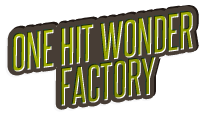 One Hit Wonder Factory