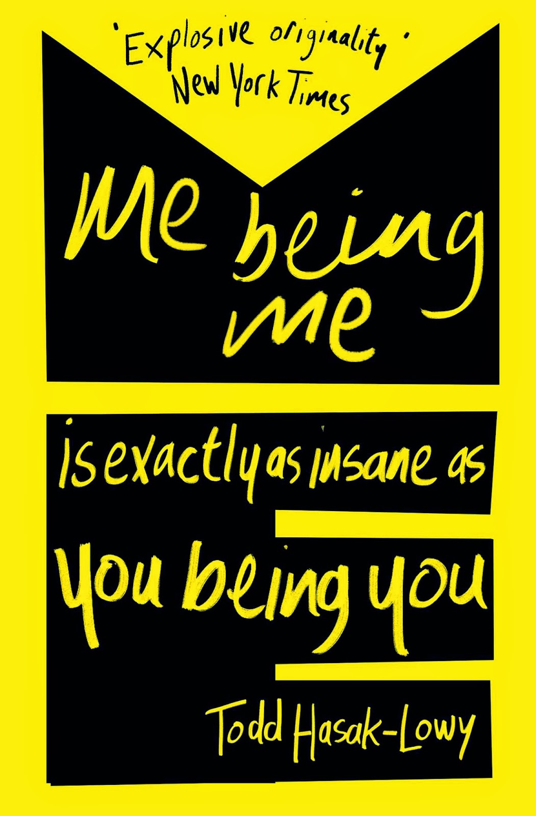Me Being Me Is Exactly as Insane as You Being You by Todd Hasak-Lowy paperback