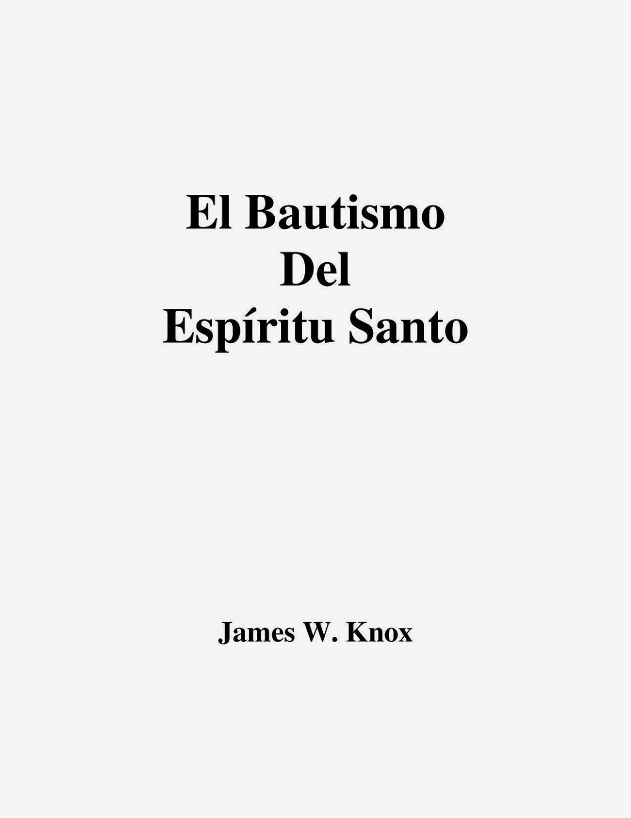 James W. Knox-El Bautismo Del Espíritu Santo-