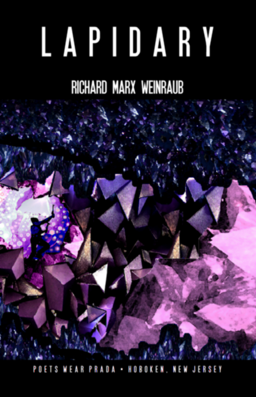 LAPIDARY  by Richard Marx Weinraub