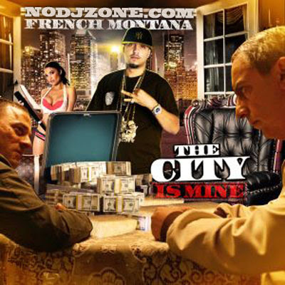 French_Montana-The_City_Is_Mine-(Bootleg)-2011