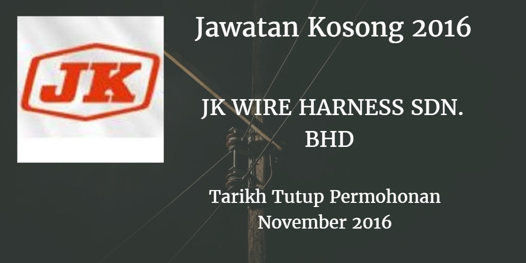 Jawatan Kosong %2BJK WIRE HARNESS SDN.%2BBHD November %2B2016 jk wire harness stereo wiring harness \u2022 wiring diagram database jk sumi wire harness sdn bhd at virtualis.co