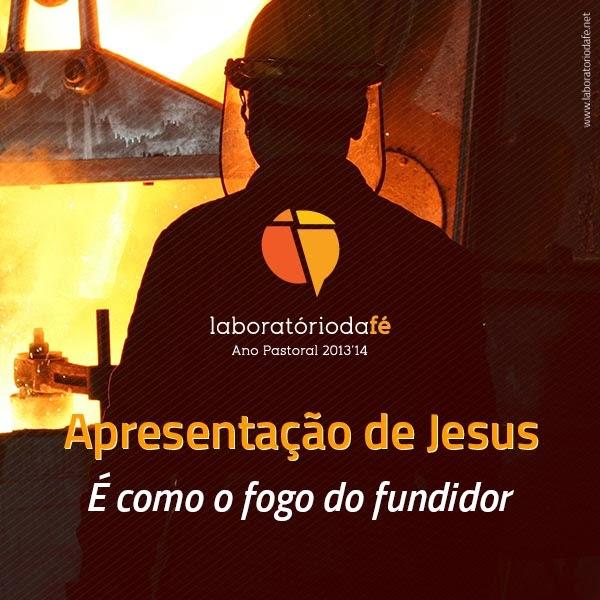 Preparar o domingo da Apresentação de Jesus (Ano A), no Laboratório da fé, 2014