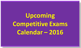 Upcoming Competitive Exams Calendar – 2016